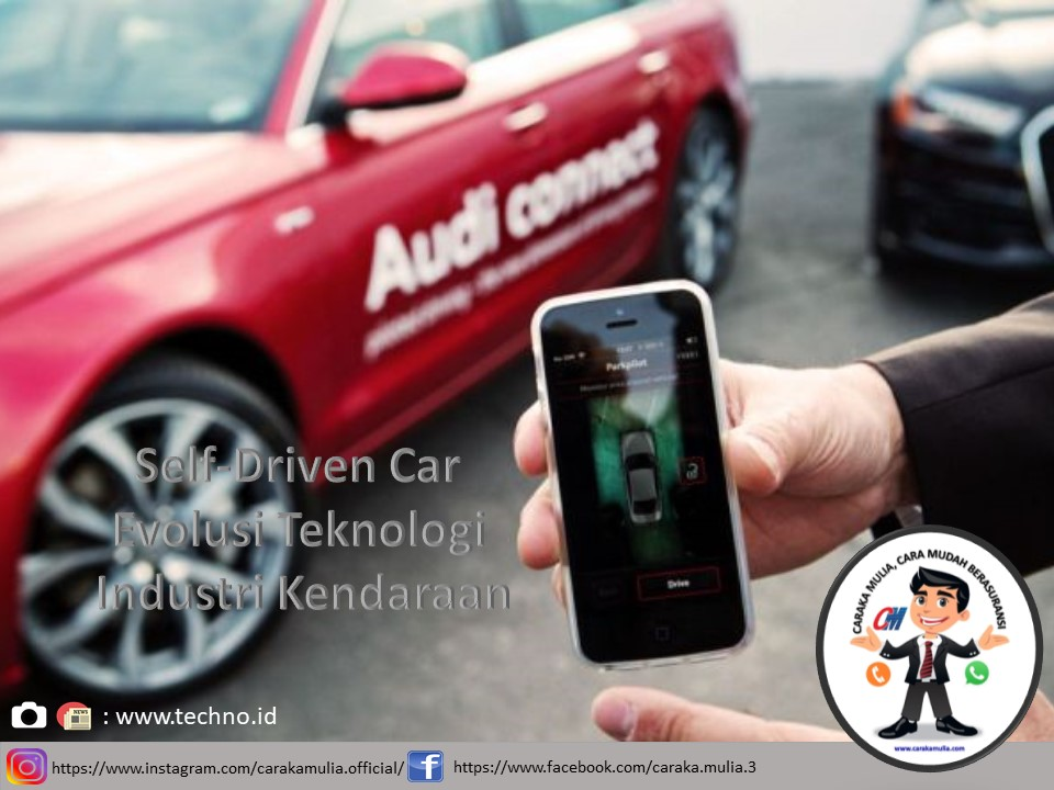 Self-Driven Car Evolusi Teknologi Industri Kendaraan