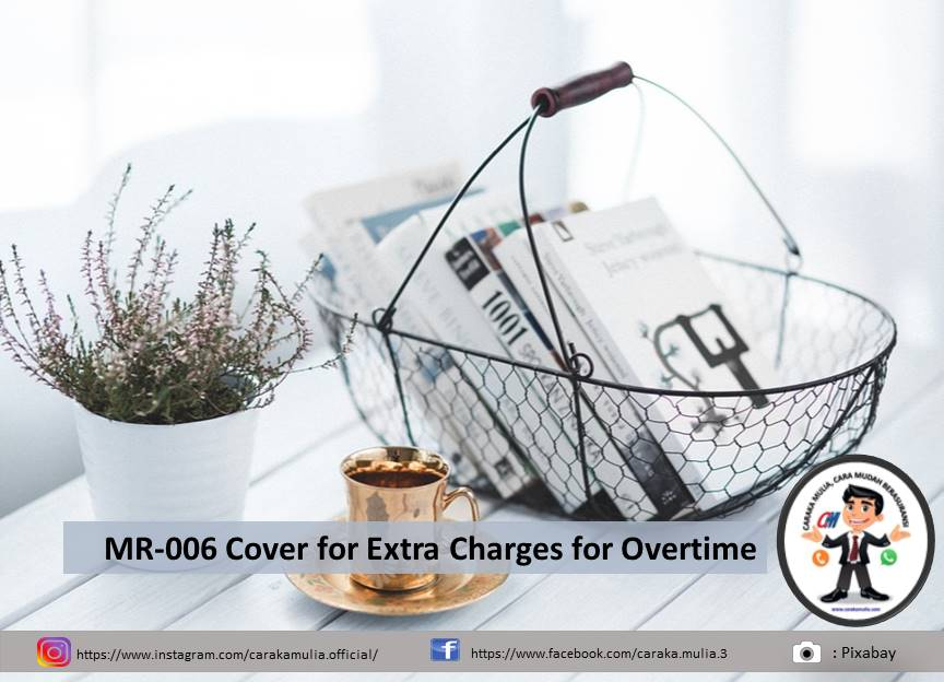 MR-006 Cover for Extra Charges for Overtime