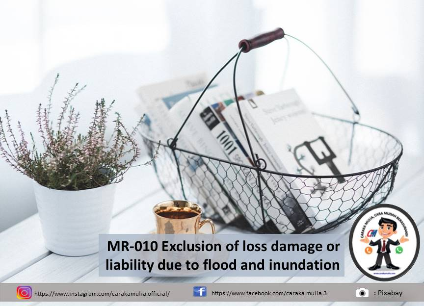 MR-010 Exclusion of loss damage or liability due to flood and inundation