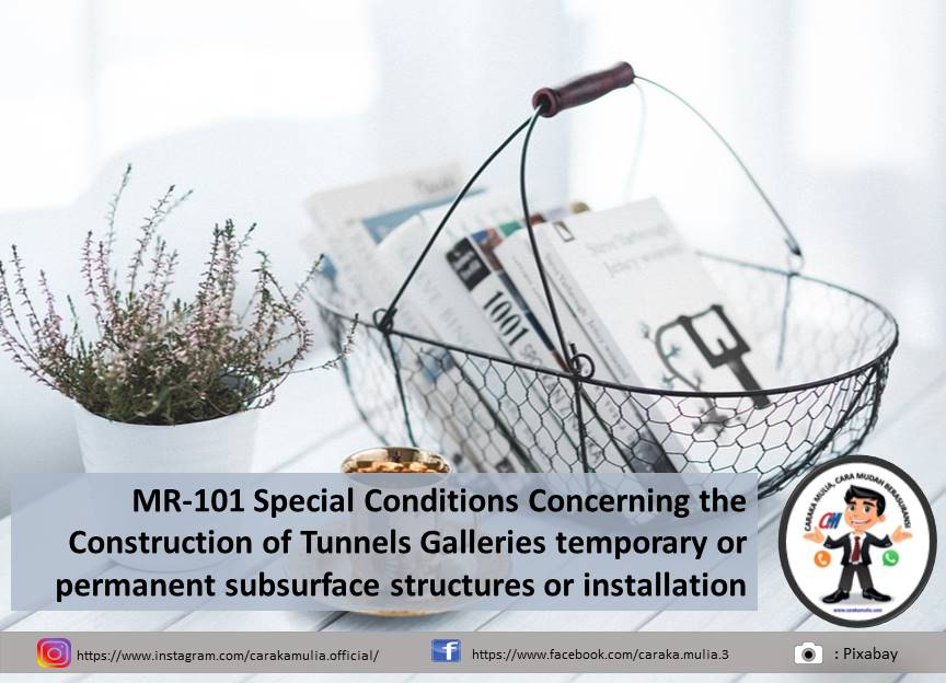 MR-101 Special Conditions Concerning the Construction of Tunnels Galleries temporary or permanent subsurface structures or installation