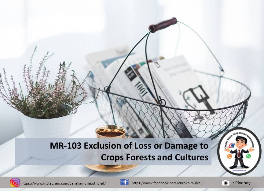 MR-103 Exclusion of Loss or Damage to Crops Forests and Cultures