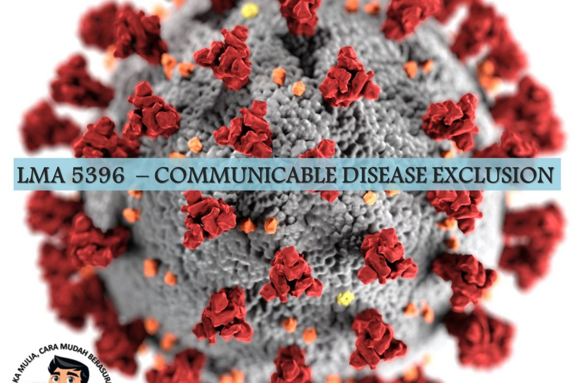 LMA 5396 - COMMUNICABLE DISEASE EXCLUSION